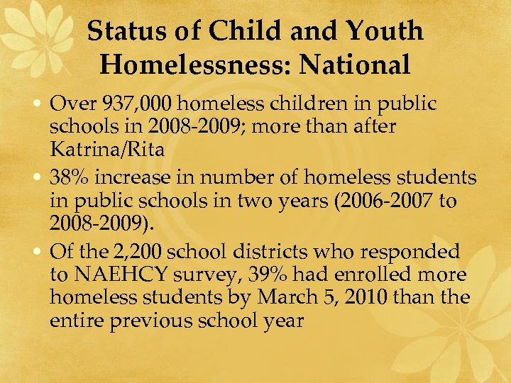 Status of Child and Youth Homelessness: National • Over 937, 000 homeless children in