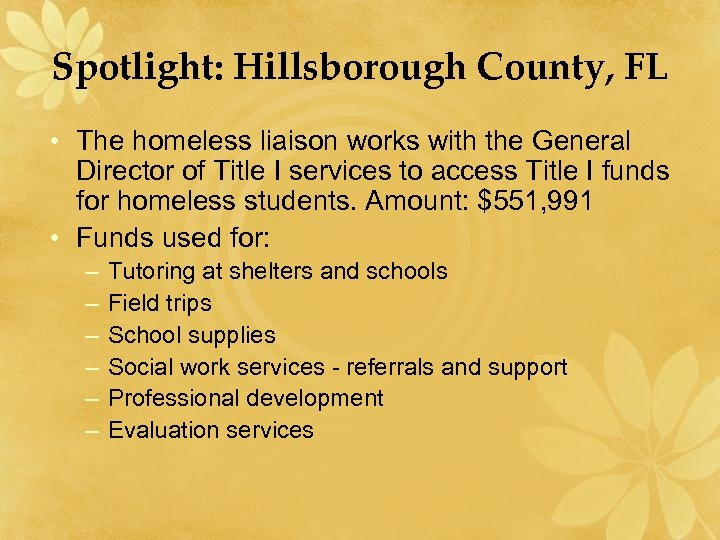 Spotlight: Hillsborough County, FL • The homeless liaison works with the General Director of