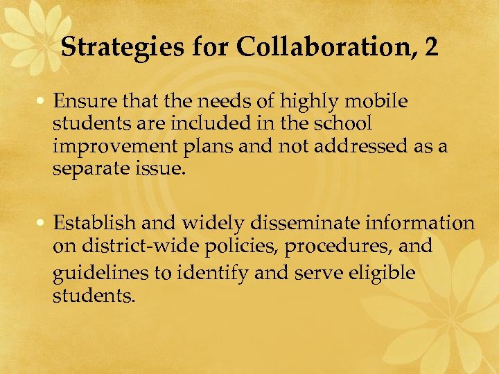 Strategies for Collaboration, 2 • Ensure that the needs of highly mobile students are
