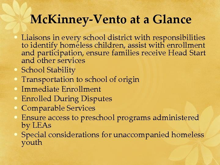 Mc. Kinney-Vento at a Glance • Liaisons in every school district with responsibilities to