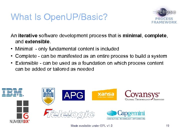 What Is Open. UP/Basic? An iterative software development process that is minimal, complete, and