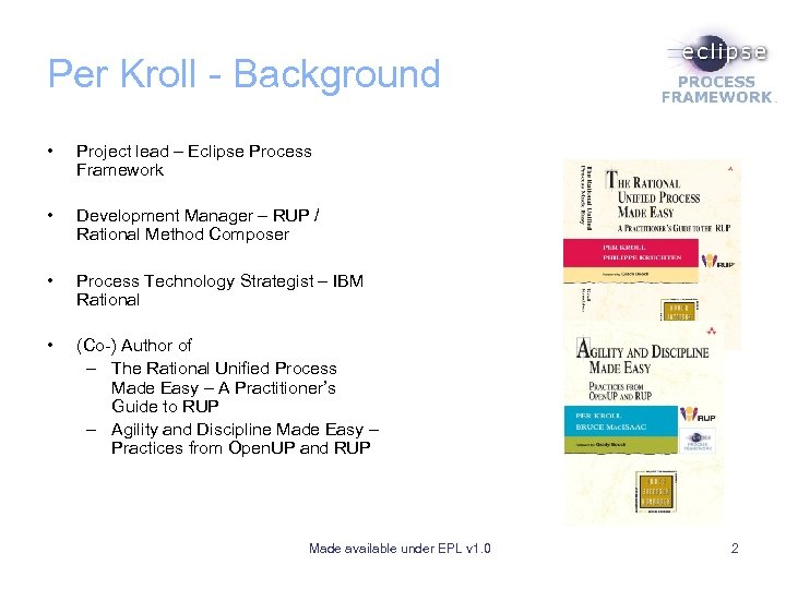 Per Kroll - Background • Project lead – Eclipse Process Framework • Development Manager