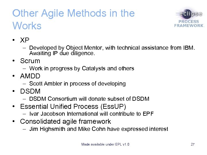 Other Agile Methods in the Works • XP – Developed by Object Mentor, with