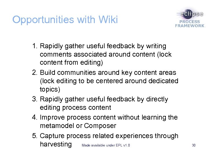 Opportunities with Wiki 1. Rapidly gather useful feedback by writing comments associated around content