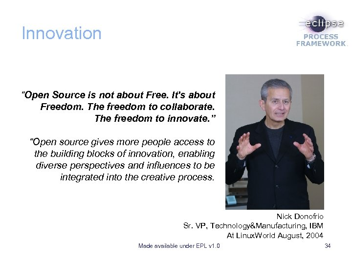 "Innovation ""Open Source is not about Free. It's about Freedom. The freedom to collaborate."
