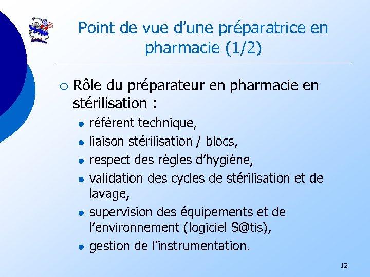 Point de vue d'une préparatrice en pharmacie (1/2) ¡ Rôle du préparateur en pharmacie