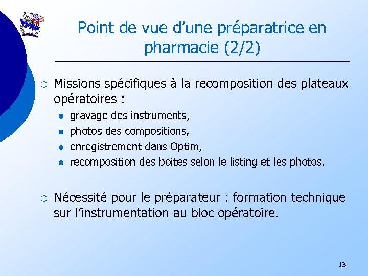 Point de vue d'une préparatrice en pharmacie (2/2) ¡ Missions spécifiques à la recomposition