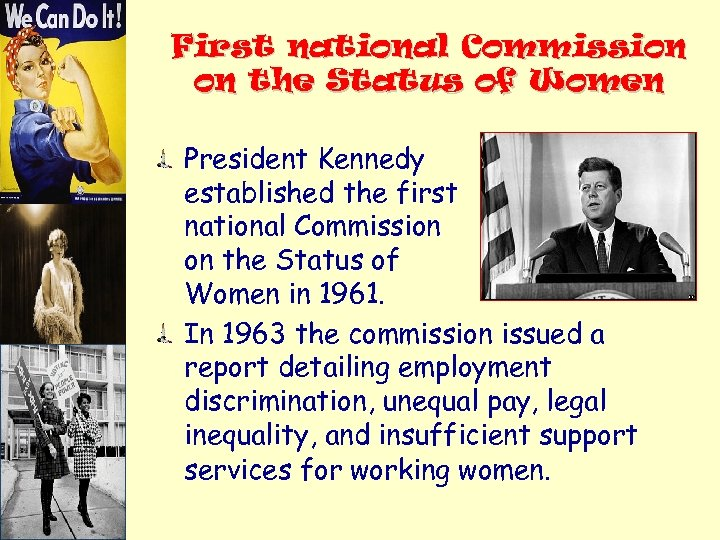 First national Commission on the Status of Women President Kennedy established the first national