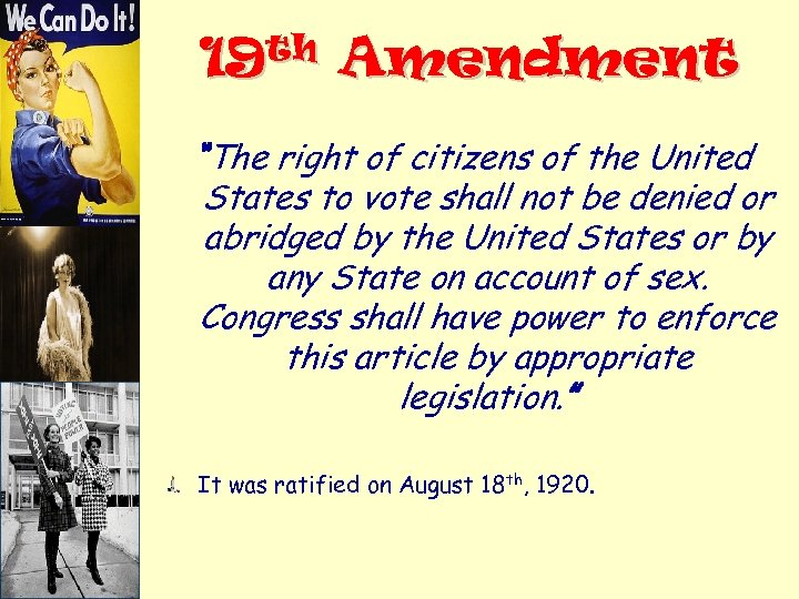 """th 19 Amendment """"The right of citizens of the United States to vote shall"""