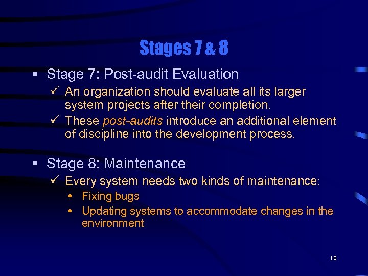 Stages 7 & 8 § Stage 7: Post-audit Evaluation ü An organization should evaluate
