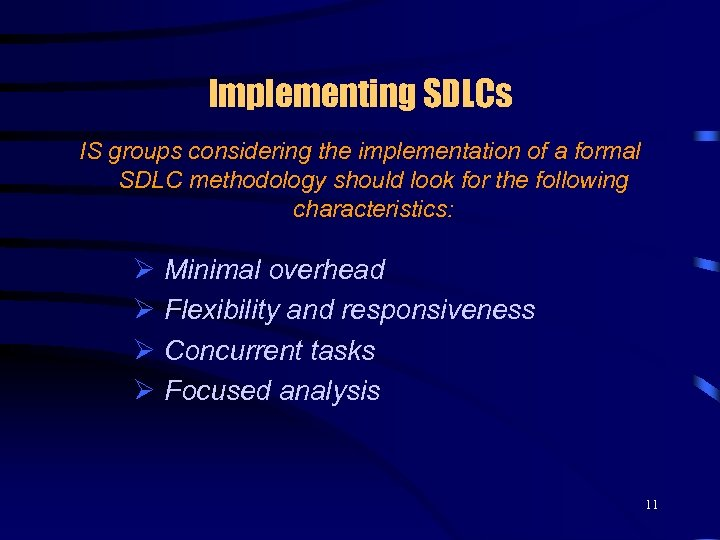 Implementing SDLCs IS groups considering the implementation of a formal SDLC methodology should look