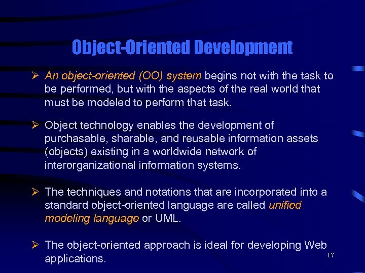Object-Oriented Development Ø An object-oriented (OO) system begins not with the task to be
