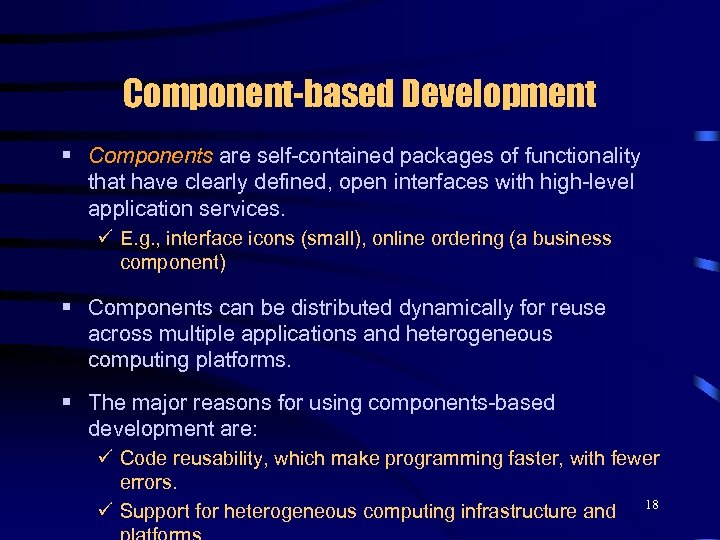 Component-based Development § Components are self-contained packages of functionality that have clearly defined, open