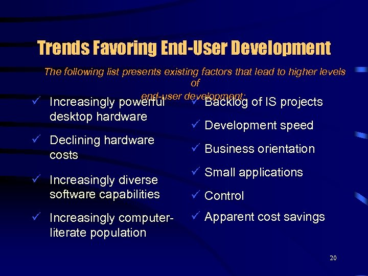 Trends Favoring End-User Development The following list presents existing factors that lead to higher