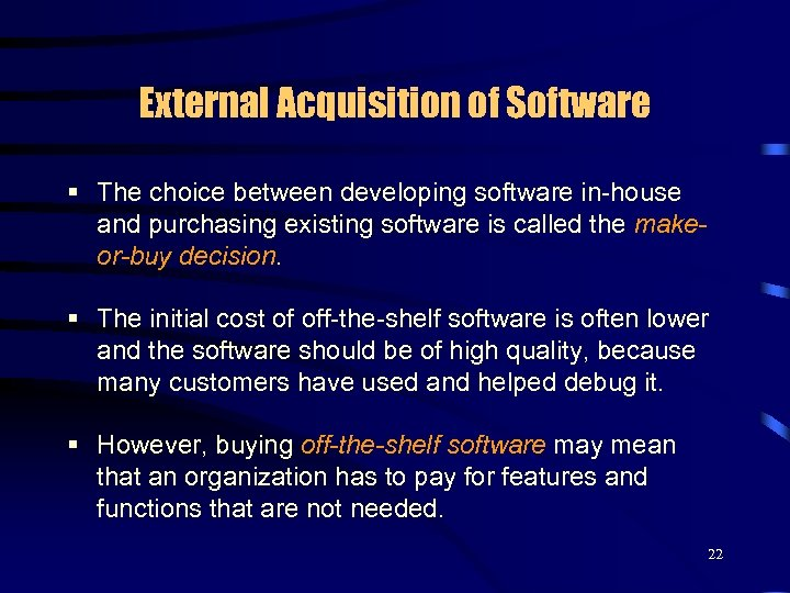 External Acquisition of Software § The choice between developing software in-house and purchasing existing