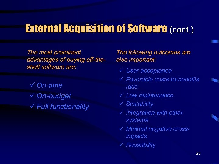 External Acquisition of Software (cont. ) The most prominent advantages of buying off-theshelf software