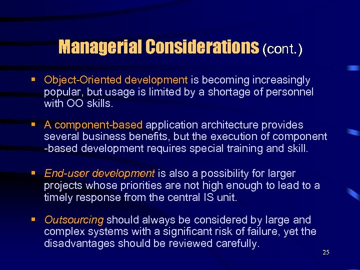 Managerial Considerations (cont. ) § Object-Oriented development is becoming increasingly popular, but usage is