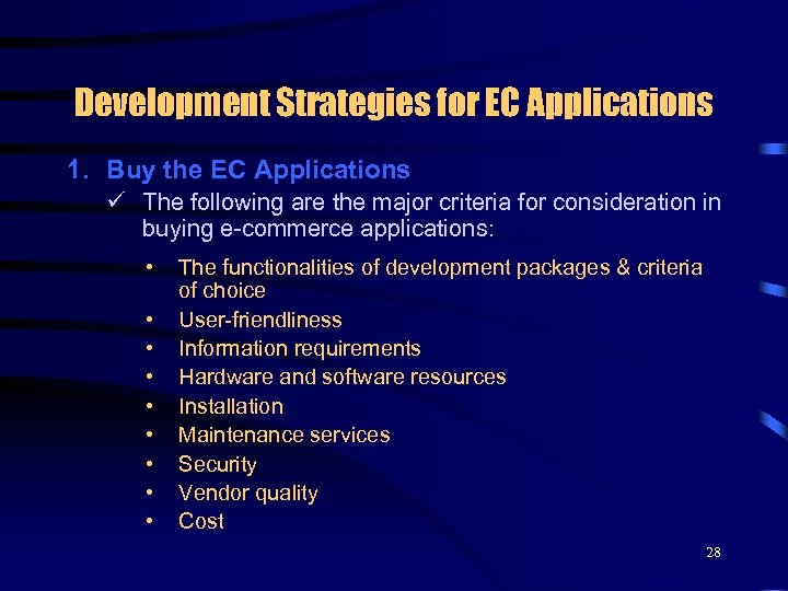 Development Strategies for EC Applications 1. Buy the EC Applications ü The following are