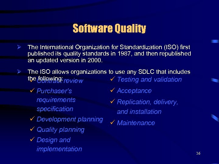 Software Quality Ø The International Organization for Standardization (ISO) first published its quality standards