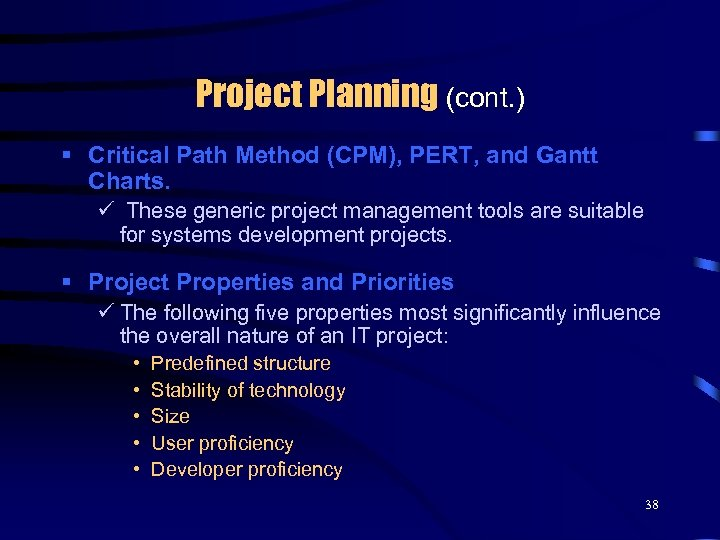 Project Planning (cont. ) § Critical Path Method (CPM), PERT, and Gantt Charts. ü