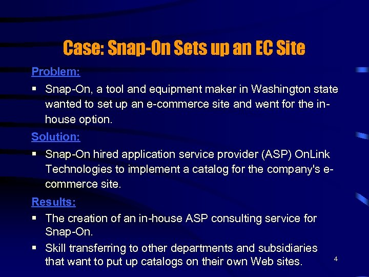 Case: Snap-On Sets up an EC Site Problem: § Snap-On, a tool and equipment