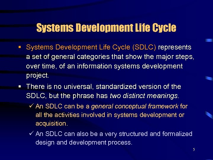 Systems Development Life Cycle § Systems Development Life Cycle (SDLC) represents a set of