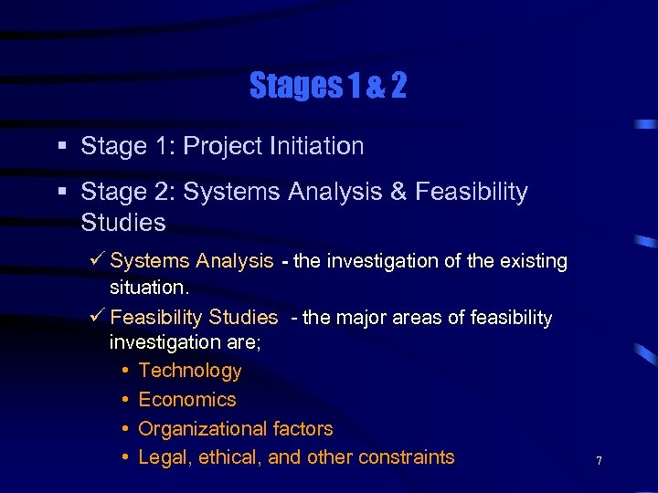 Stages 1 & 2 § Stage 1: Project Initiation § Stage 2: Systems Analysis
