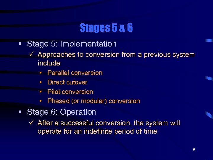 Stages 5 & 6 § Stage 5: Implementation ü Approaches to conversion from a