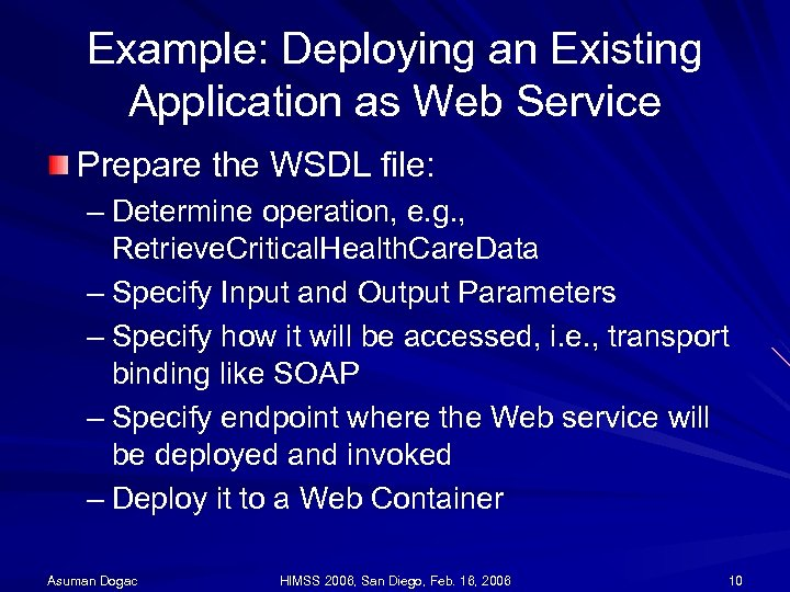 Example: Deploying an Existing Application as Web Service Prepare the WSDL file: – Determine