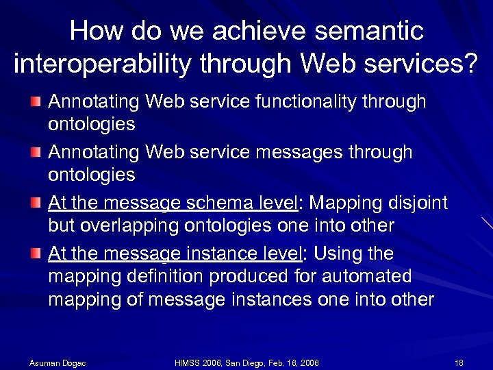 How do we achieve semantic interoperability through Web services? Annotating Web service functionality through