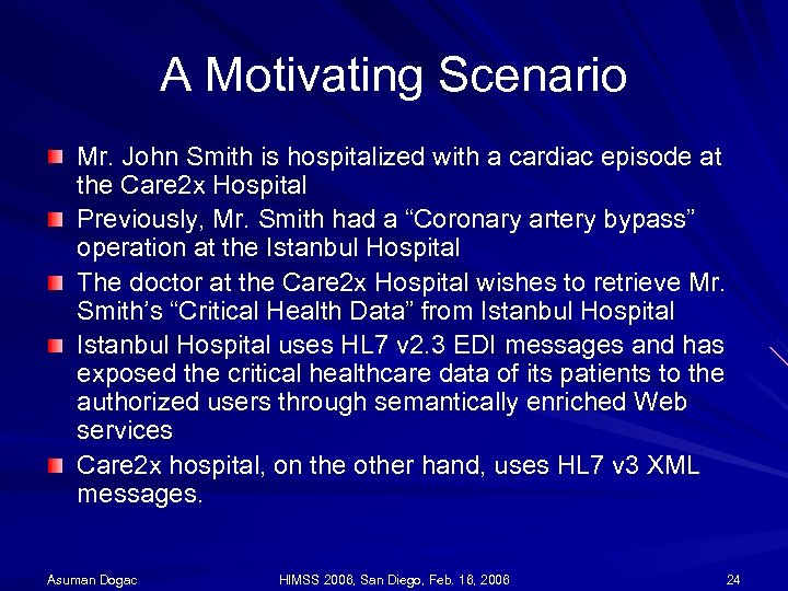 A Motivating Scenario Mr. John Smith is hospitalized with a cardiac episode at the