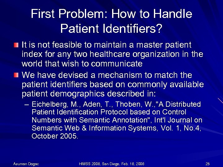 First Problem: How to Handle Patient Identifiers? It is not feasible to maintain a
