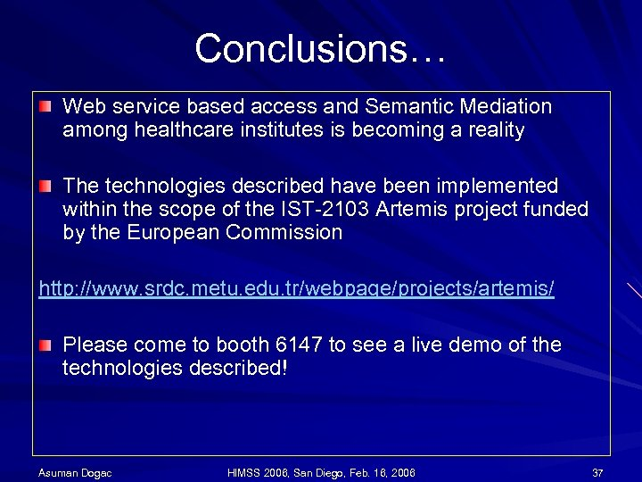 Conclusions… Web service based access and Semantic Mediation among healthcare institutes is becoming a