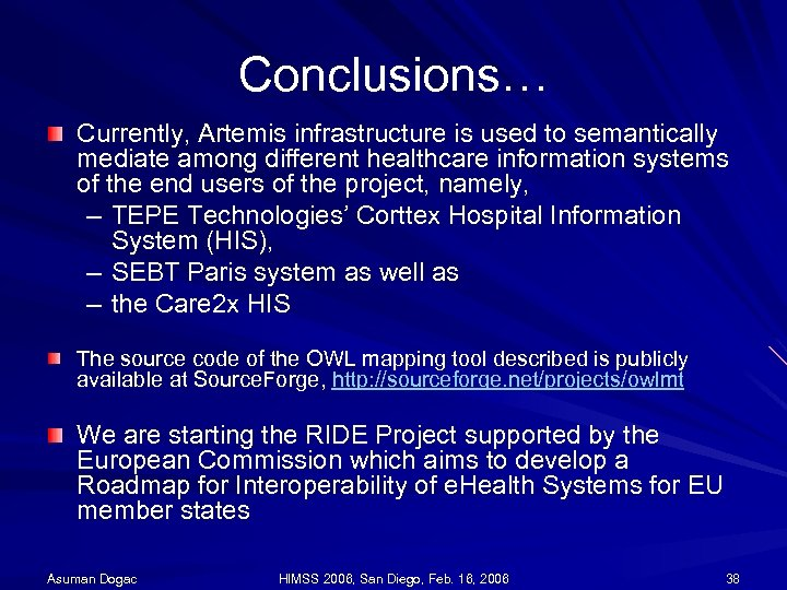 Conclusions… Currently, Artemis infrastructure is used to semantically mediate among different healthcare information systems