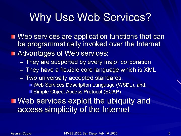 Why Use Web Services? Web services are application functions that can be programmatically invoked