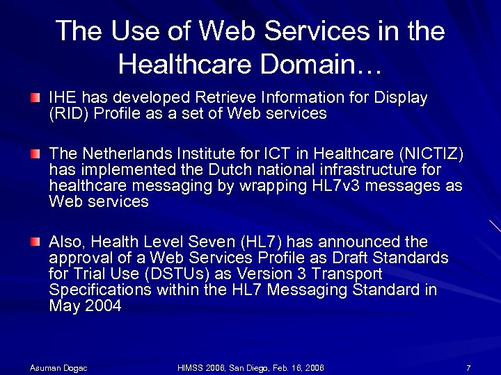 The Use of Web Services in the Healthcare Domain… IHE has developed Retrieve Information