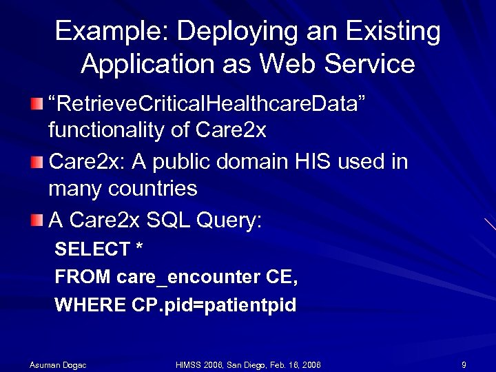 "Example: Deploying an Existing Application as Web Service ""Retrieve. Critical. Healthcare. Data"" functionality of"