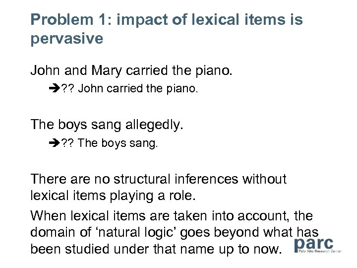Problem 1: impact of lexical items is pervasive John and Mary carried the piano.