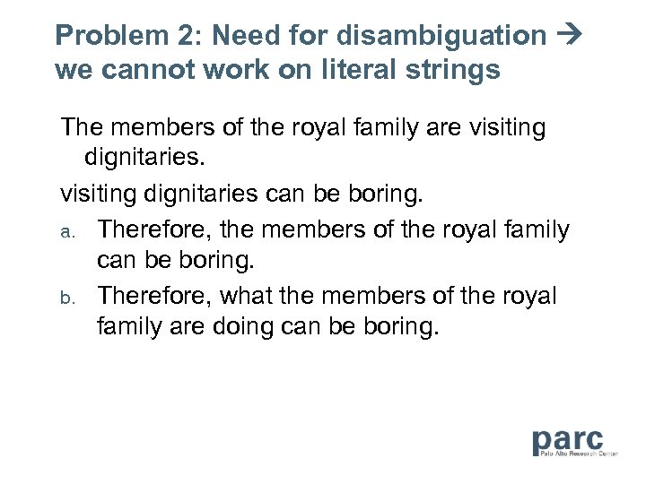 Problem 2: Need for disambiguation we cannot work on literal strings The members of