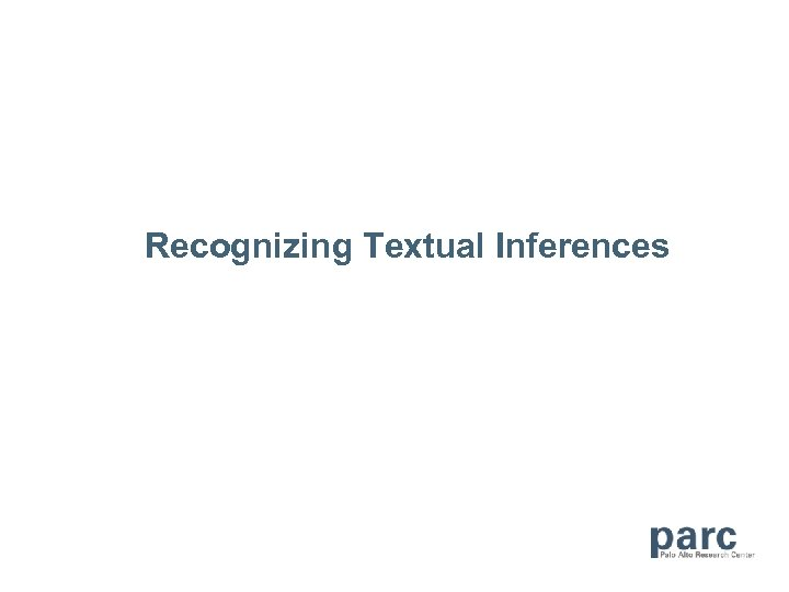 Recognizing Textual Inferences
