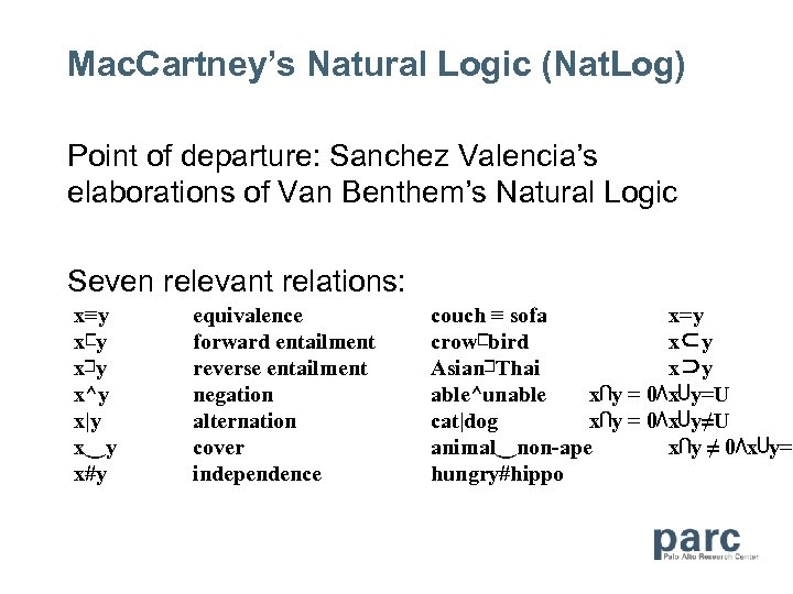 Mac. Cartney's Natural Logic (Nat. Log) Point of departure: Sanchez Valencia's elaborations of Van