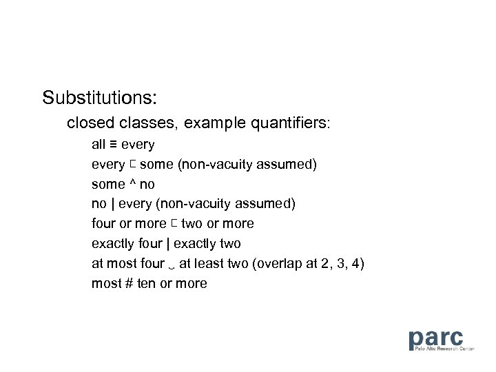 Substitutions: closed classes, example quantifiers: all ≡ every ⊏ some (non-vacuity assumed) some ^