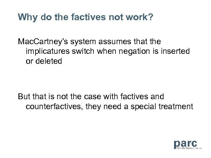 Why do the factives not work? Mac. Cartney's system assumes that the implicatures switch