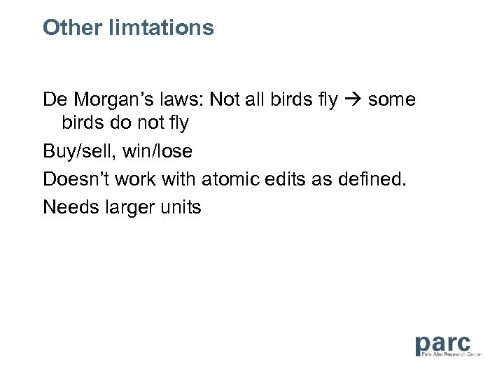 Other limtations De Morgan's laws: Not all birds fly some birds do not fly