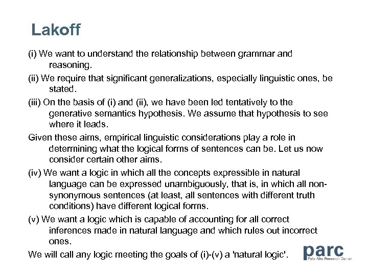 Lakoff (i) We want to understand the relationship between grammar and reasoning. (ii) We