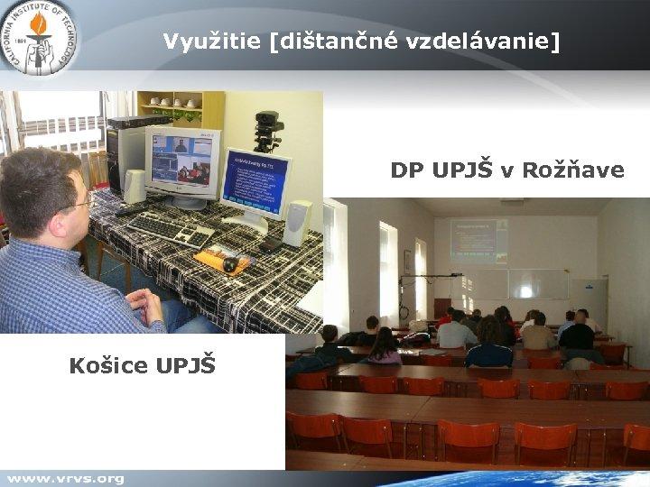 Využitie [dištančné vzdelávanie] VIC [ H. 261 - encoder ] DP UPJŠ v Rožňave