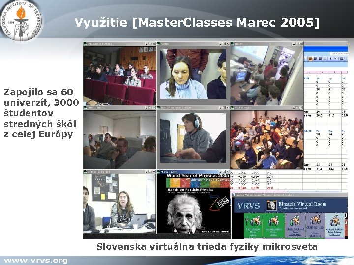 Využitie [Master. Classes Marec 2005] VIC [ H. 261 - encoder ] Zapojilo sa