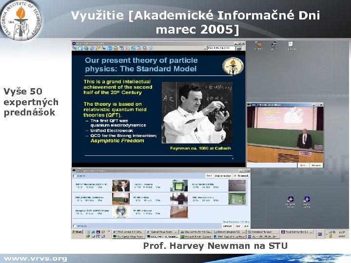 Využitie [Akademické Informačné Dni VIC [ H. 261 - encoder ] marec 2005] Vyše
