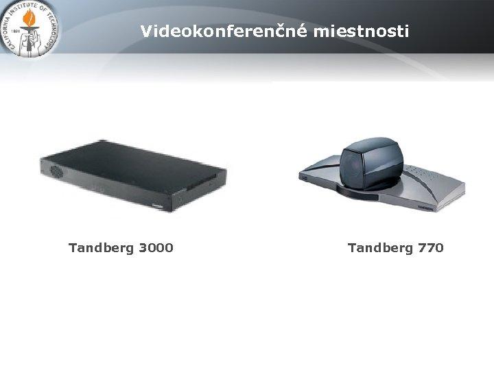 Videokonferenčné miestnosti Tandberg 3000 Tandberg 770