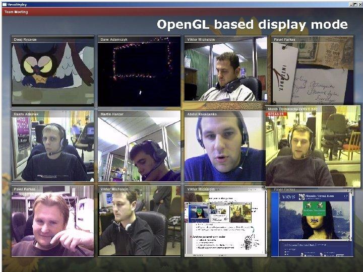 Open. GL based display mode April 23, 2007 Marek Domaracky